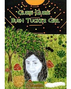 Gubbi Gubbi Bush Tucker Girl Book
